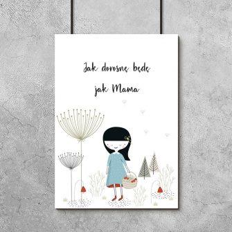 plakat jak dorosnę będę jak mama