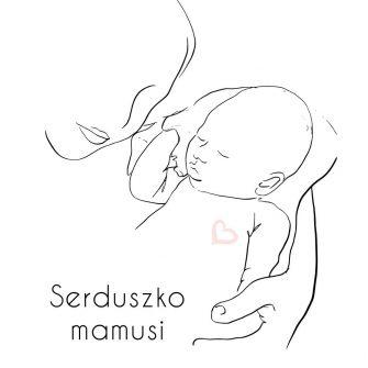 Plakat dla dzieci z napisem - Serduszko mamusi dla niemowlaczka